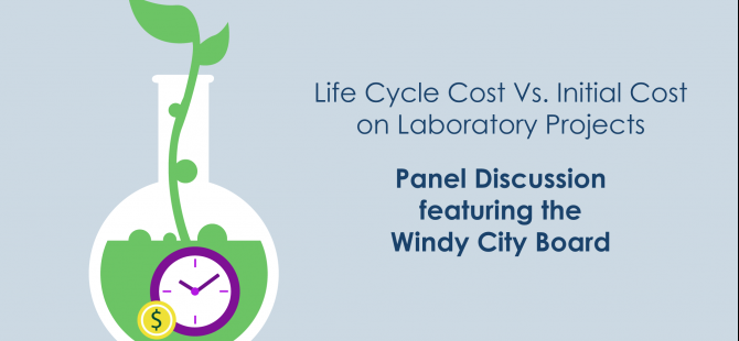 Lab Life Cycle Costs: Windy City I2SL Panel Discussion Oct. 24